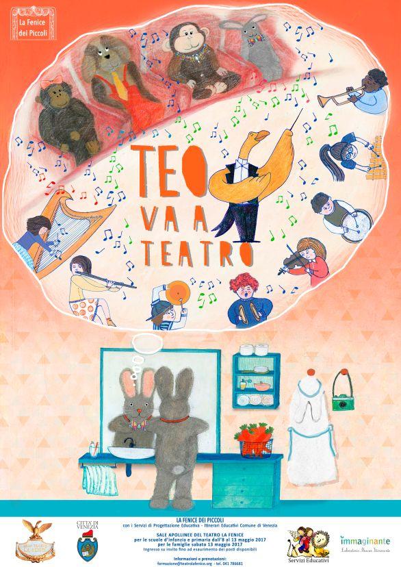 Teo va a teatro_ locandina per Fondazione Teatro La Fenice di Venezia_area formazione_2017